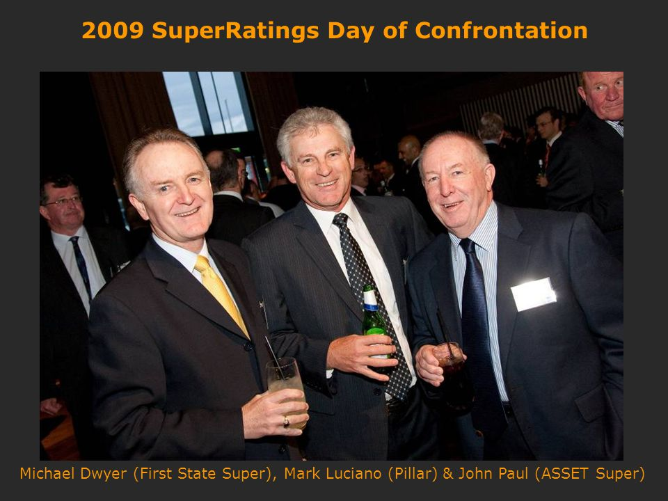 2009 SuperRatings Day of Confrontation Michael Dwyer (First State Super), Mark Luciano (Pillar) & John Paul (ASSET Super)