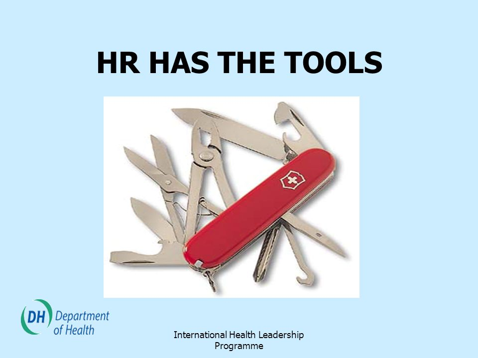 International Health Leadership Programme HR HAS THE TOOLS