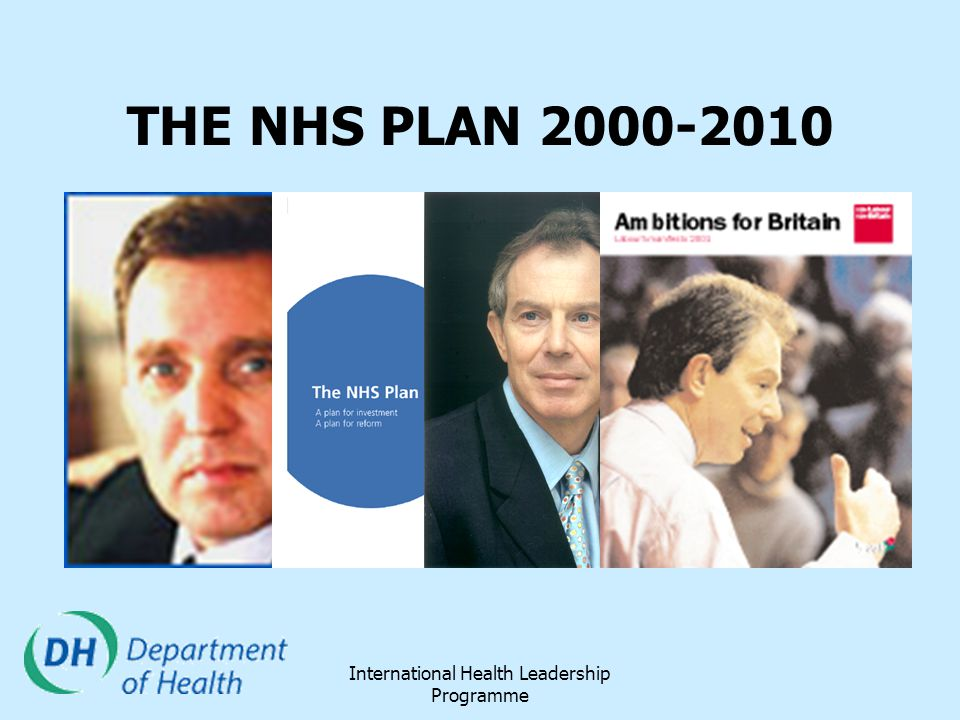 International Health Leadership Programme THE NHS PLAN 2000-2010