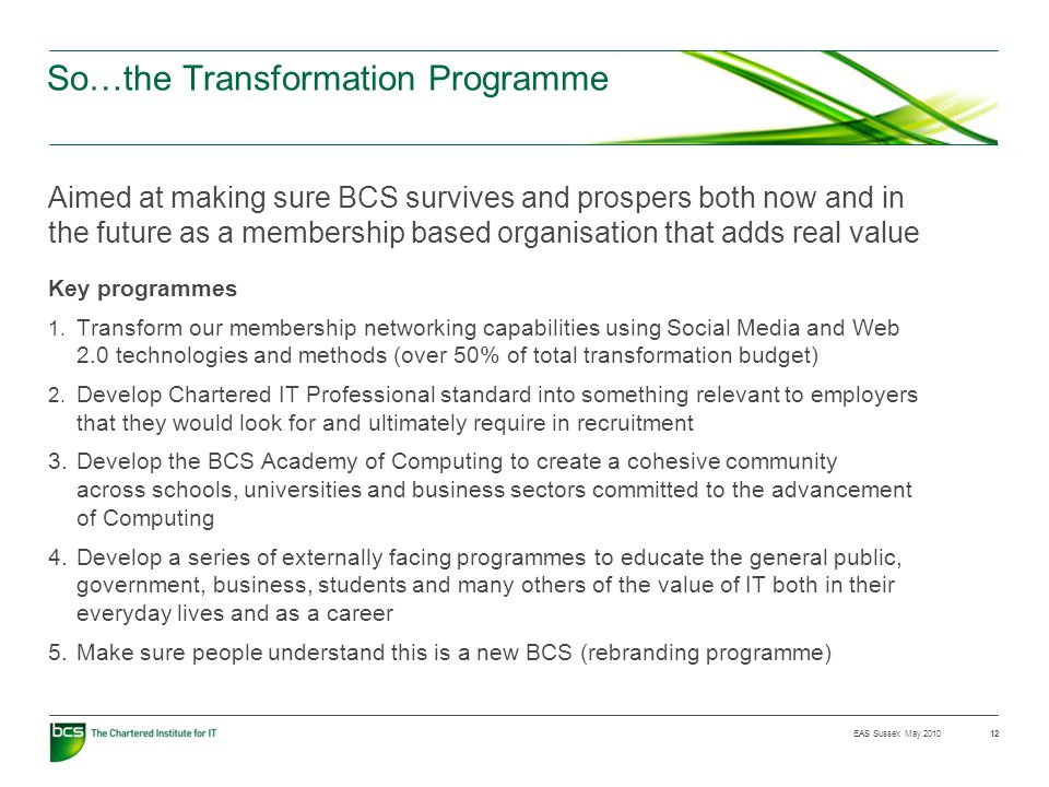 EAS Sussex May 2010 So…the Transformation Programme Key programmes 1.