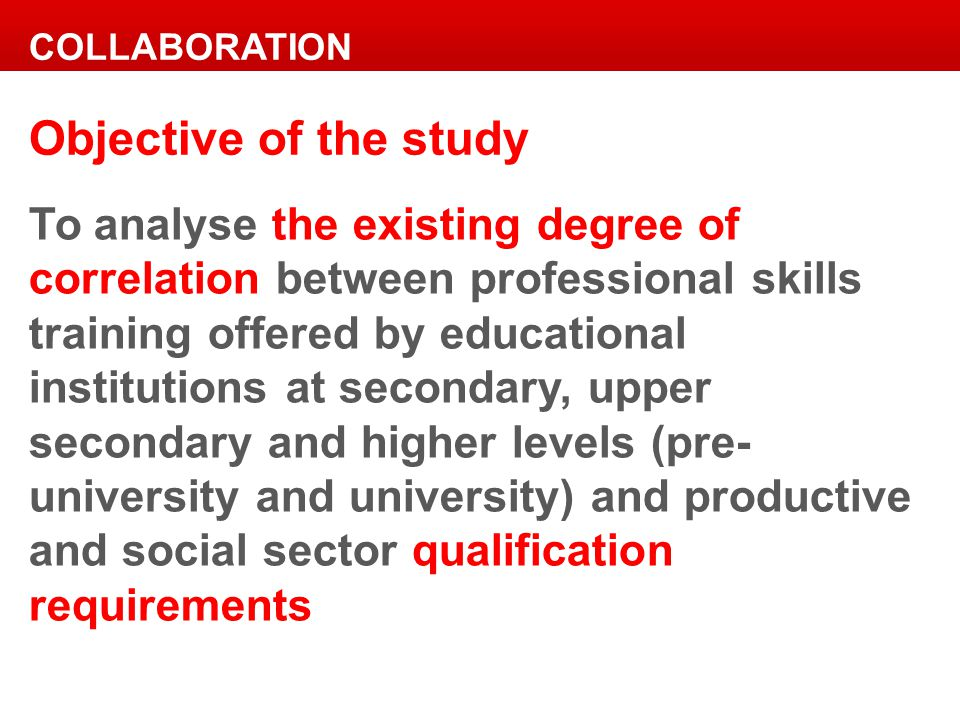 To analyse the existing degree of correlation between professional skills training offered by educational institutions at secondary, upper secondary a