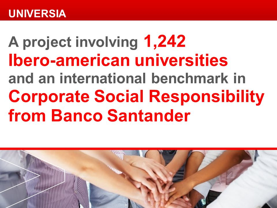 A project involving 1,242 Ibero-american universities and an international benchmark in Corporate Social Responsibility from Banco Santander