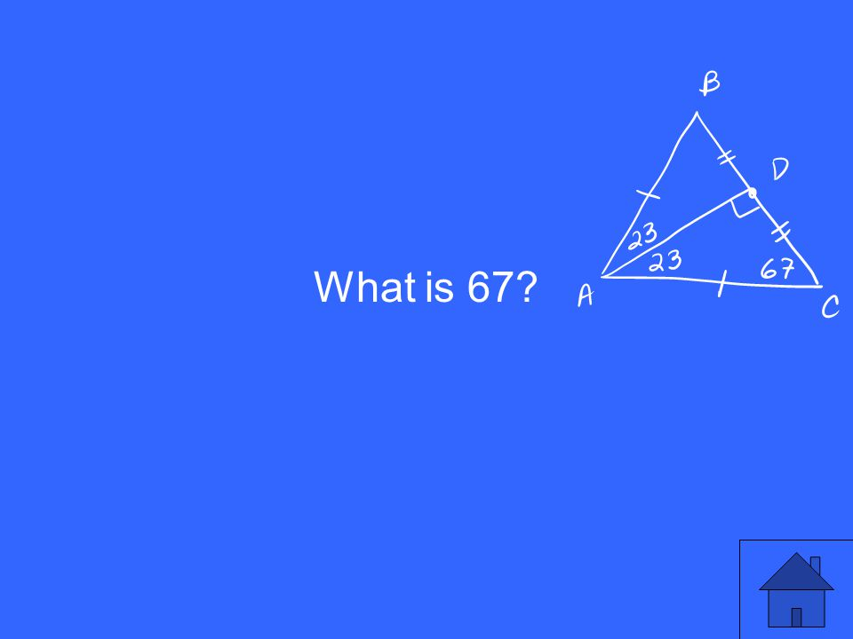 What is 67?