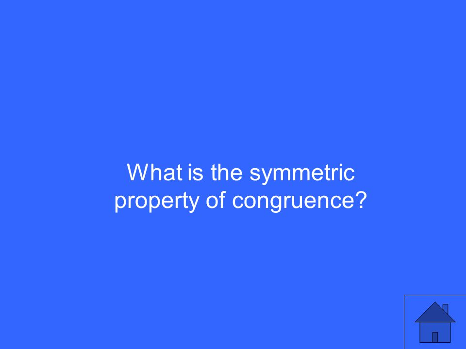 What is the symmetric property of congruence?