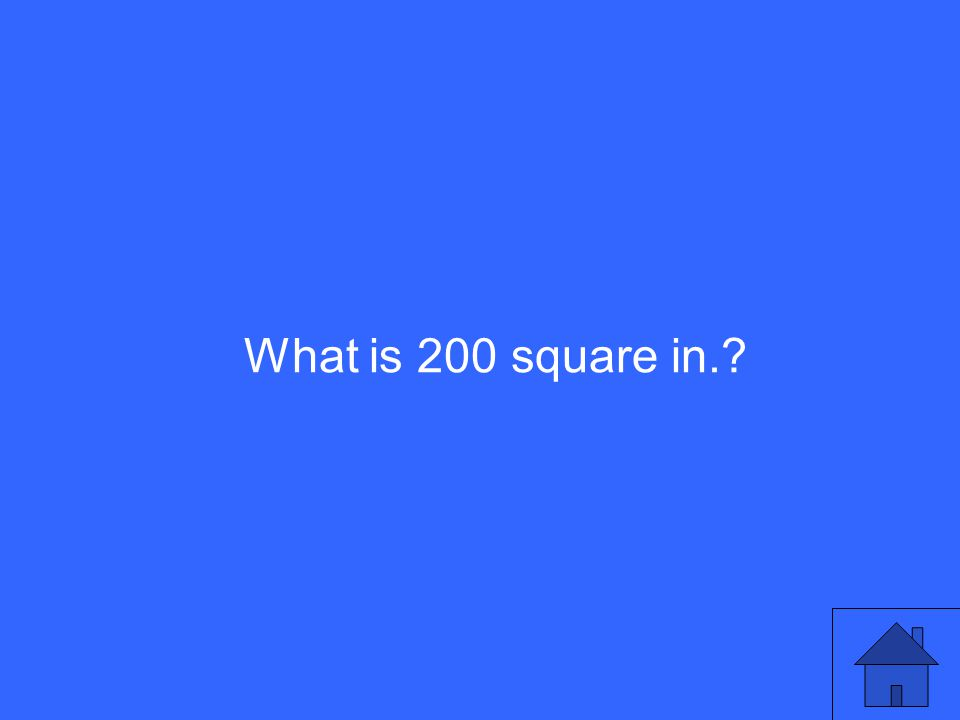 What is 200 square in.?