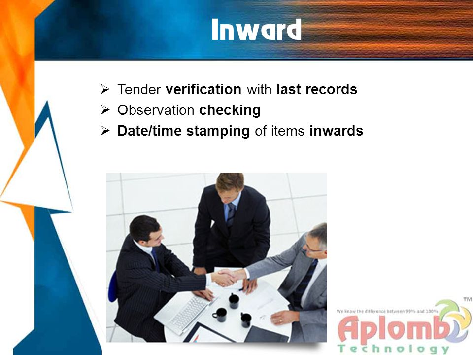 Inward  Tender verification with last records  Observation checking  Date/time stamping of items inwards