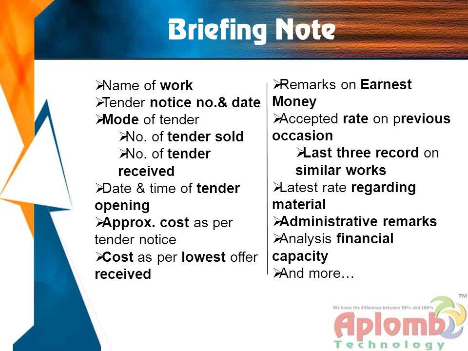 Briefing Note  Name of work  Tender notice no.& date  Mode of tender  No. of tender sold  No. of tender received  Date & time of tender opening
