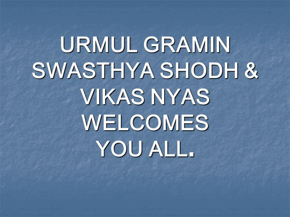 URMUL GRAMIN SWASTHYA SHODH & VIKAS NYAS WELCOMES YOU ALL.