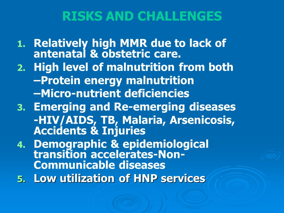RISKS AND CHALLENGES 1. 1. Relatively high MMR due to lack of antenatal & obstetric care.