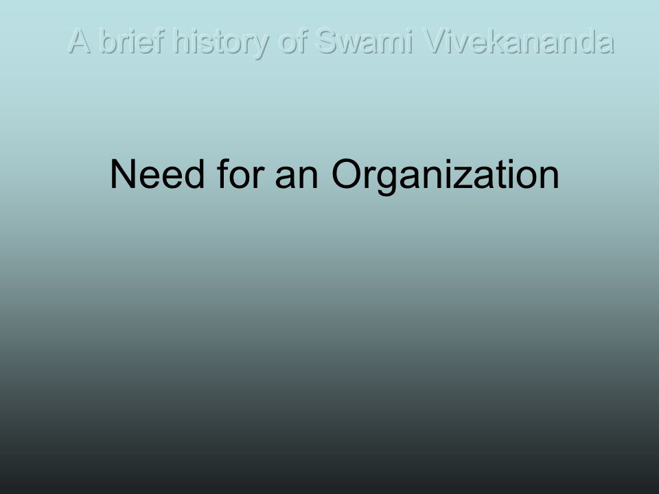 Need for an Organization