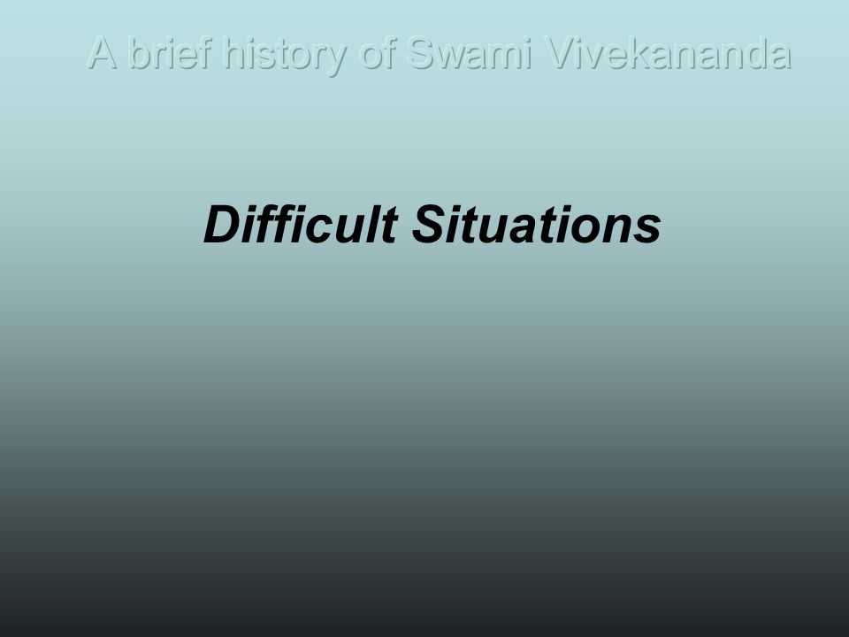 After a few years two events took place which caused Narendra considerable distress.