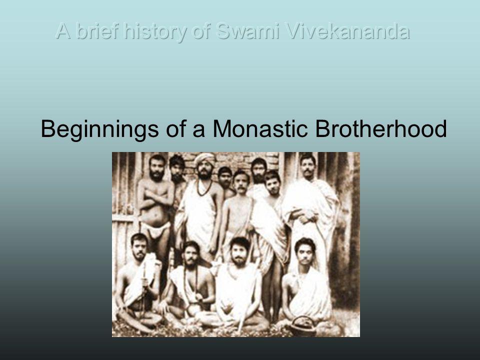 Beginnings of a Monastic Brotherhood