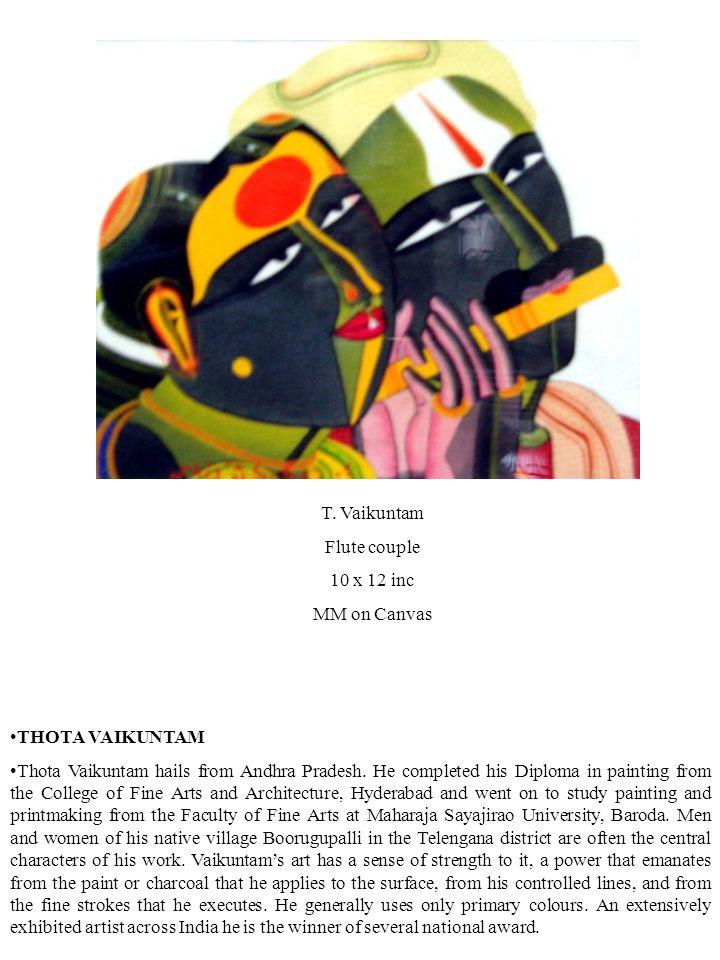THOTA VAIKUNTAM Thota Vaikuntam hails from Andhra Pradesh.