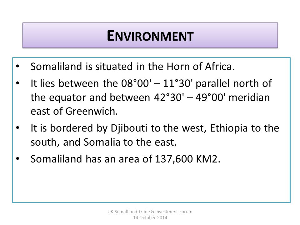 E NVIRONMENT Somaliland is situated in the Horn of Africa.