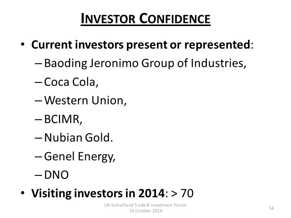 I NVESTOR C ONFIDENCE Current investors present or represented: – Baoding Jeronimo Group of Industries, – Coca Cola, – Western Union, – BCIMR, – Nubian Gold.