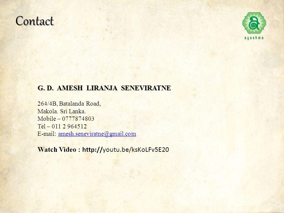 Contact G.D. AMESH LIRANJA SENEVIRATNE 264/4B, Batalanda Road, Makola.