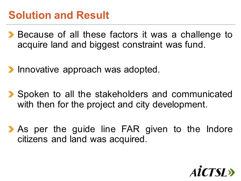 Because of all these factors it was a challenge to acquire land and biggest constraint was fund.