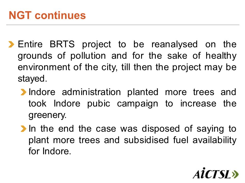 Entire BRTS project to be reanalysed on the grounds of pollution and for the sake of healthy environment of the city, till then the project may be sta