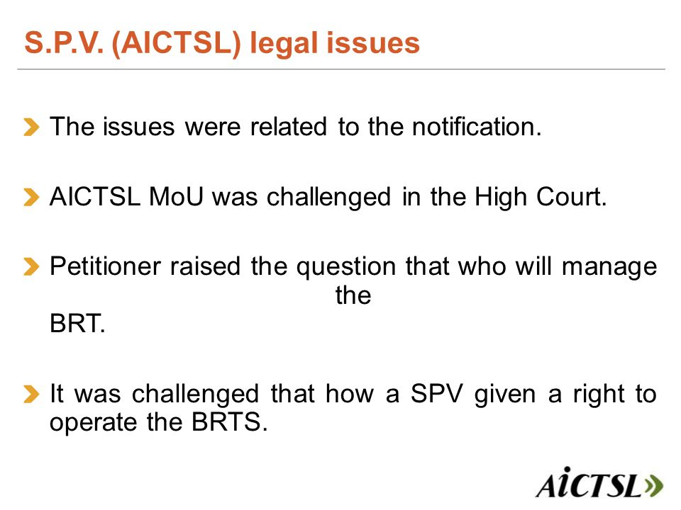 The issues were related to the notification. AICTSL MoU was challenged in the High Court. Petitioner raised the question that who will manage the BRT.