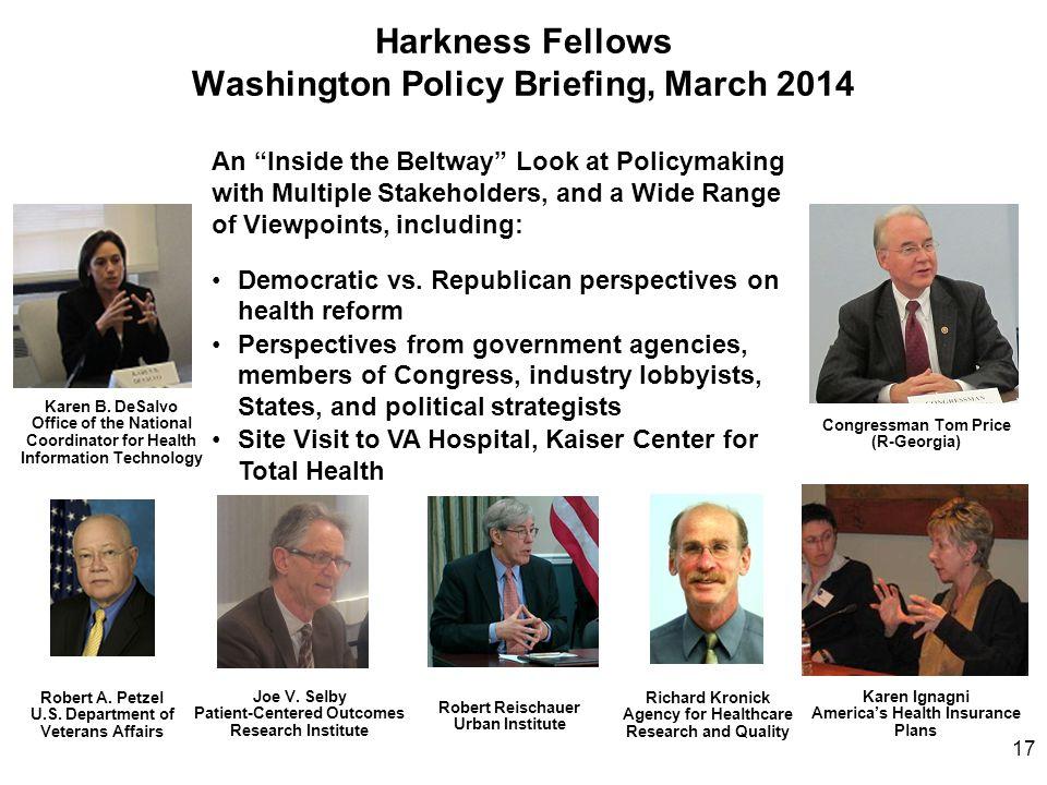 "Harkness Fellows Washington Policy Briefing, March 2014 Karen Ignagni America's Health Insurance Plans Robert Reischauer Urban Institute An ""Inside th"