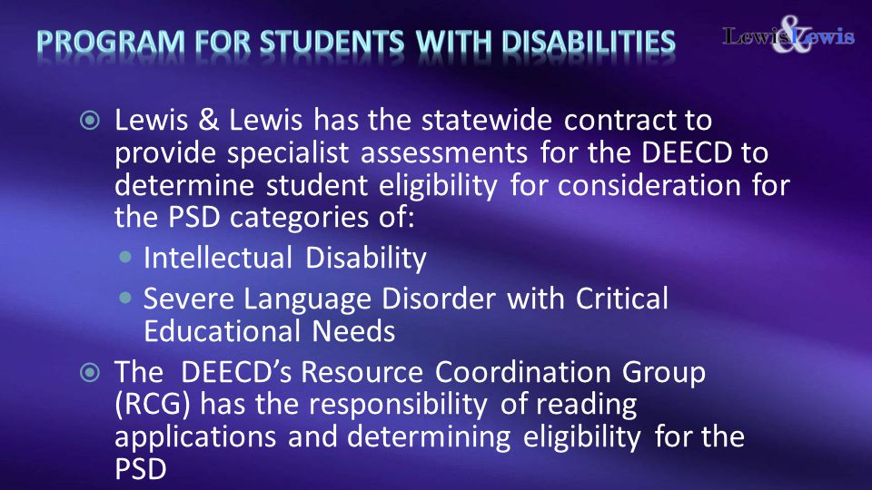  It is important that parents are aware of the true purpose of the referral to Lewis & Lewis and the potential outcome of diagnosing their child with a disability
