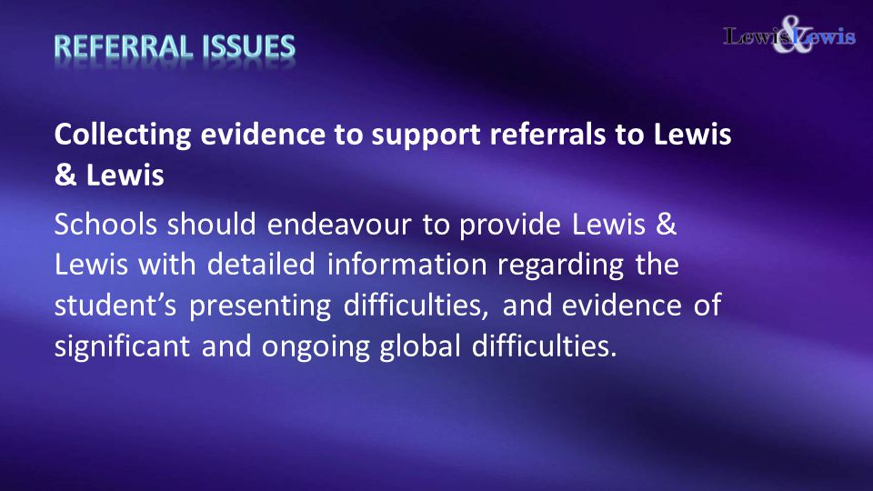  Lewis & Lewis is contracted to provide assessment for the categories of ID and SLD-CEN only  To make a referral, call the L&L office.