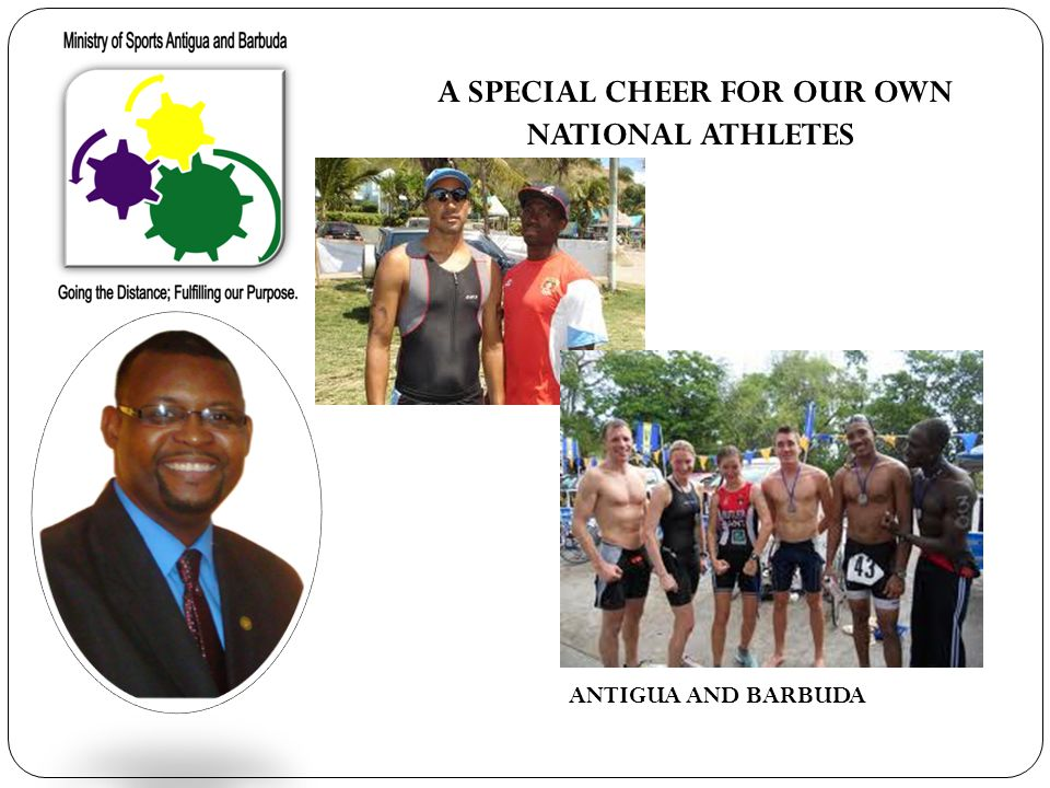 A SPECIAL CHEER FOR OUR OWN NATIONAL ATHLETES ANTIGUA AND BARBUDA