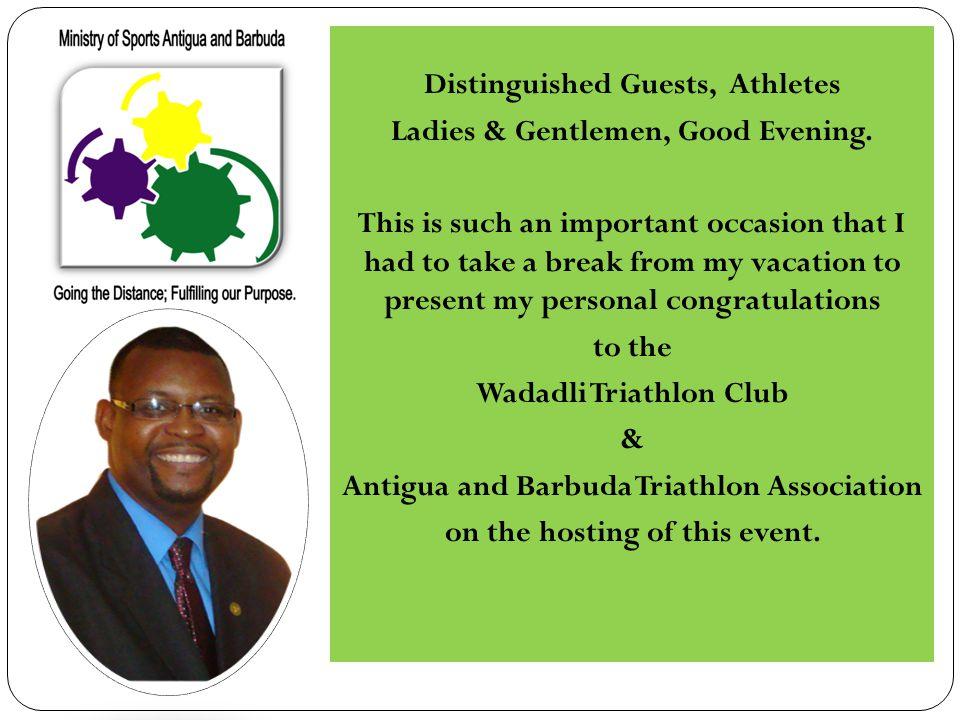 Distinguished Guests, Athletes Ladies & Gentlemen, Good Evening.