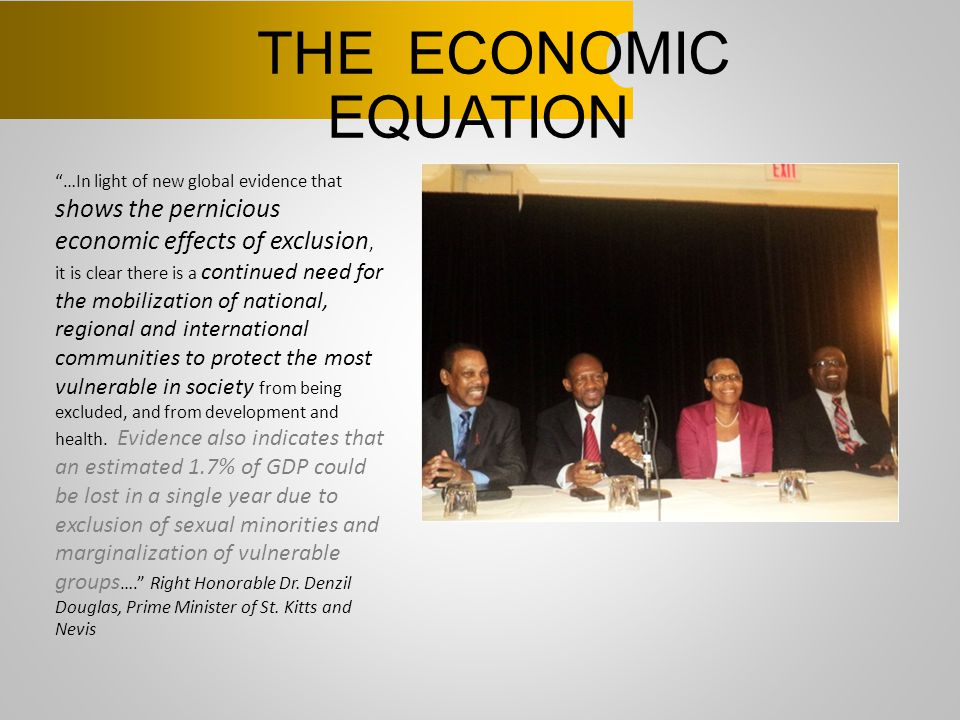"THE ECONOMIC EQUATION ""…In light of new global evidence that shows the pernicious economic effects of exclusion, it is clear there is a continued need"