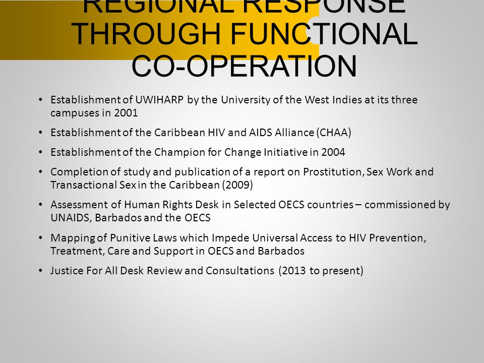 REGIONAL RESPONSE THROUGH FUNCTIONAL CO-OPERATION Establishment of UWIHARP by the University of the West Indies at its three campuses in 2001 Establis