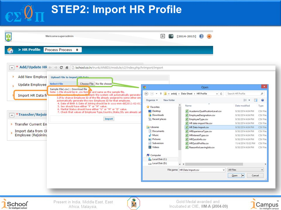 Gold Medal awarded and Incubated at CIIE, IIM-A (2004-09) Present in India, Middle East, East Africa, Malaysia, STEP2: Import HR Profile
