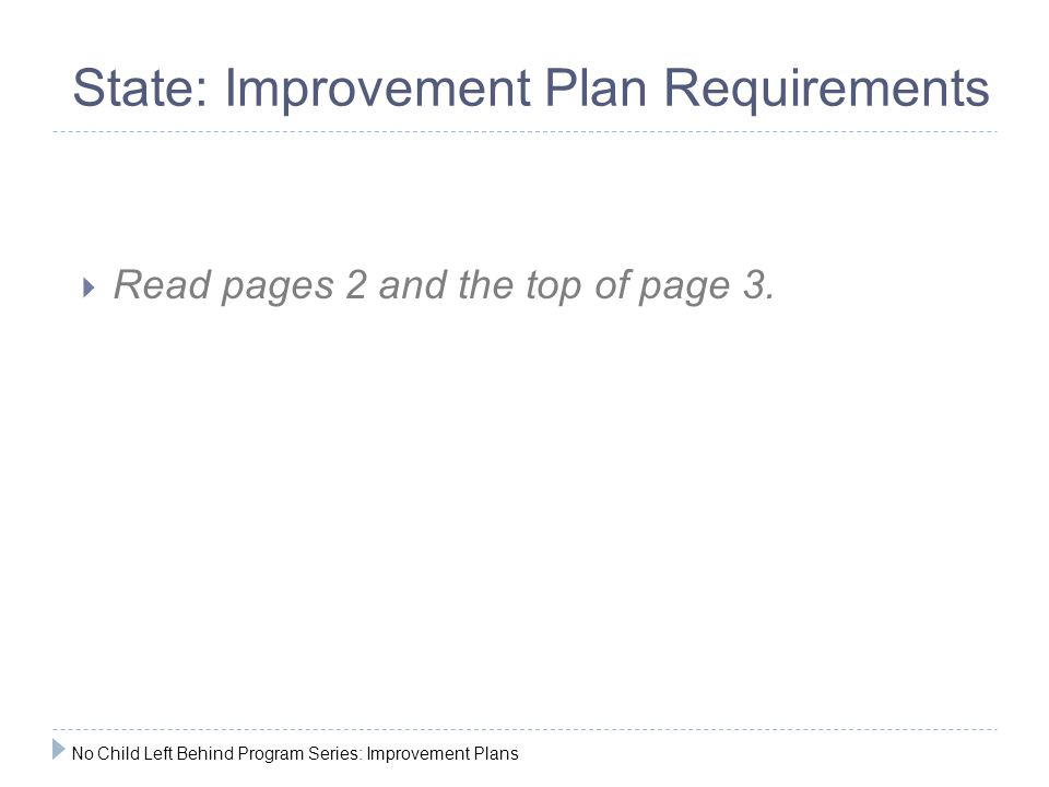 State: Improvement Plan Requirements  Read pages 2 and the top of page 3.
