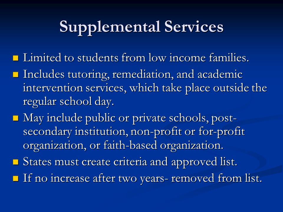 Supplemental Services Limited to students from low income families.