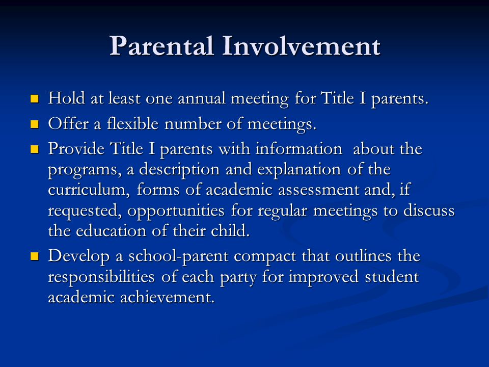 Parental Involvement Hold at least one annual meeting for Title I parents.