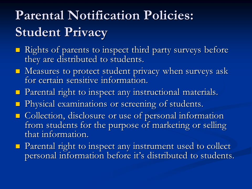 Parental Notification Policies: Student Privacy Rights of parents to inspect third party surveys before they are distributed to students.