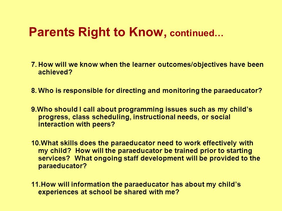 7.How will we know when the learner outcomes/objectives have been achieved? 8.Who is responsible for directing and monitoring the paraeducator? 9.Who
