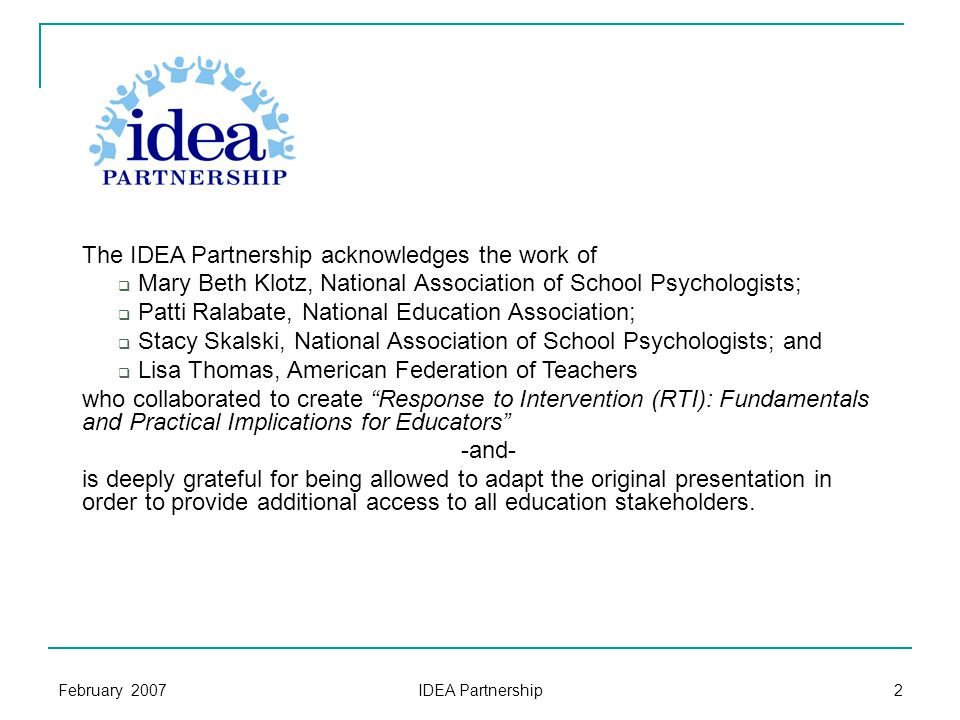 February 2007 IDEA Partnership 23 Quality growth opportunities to increase knowledge and skills must be provided for all stakeholders Administrators Practitioners Families Higher Education Policy Makers