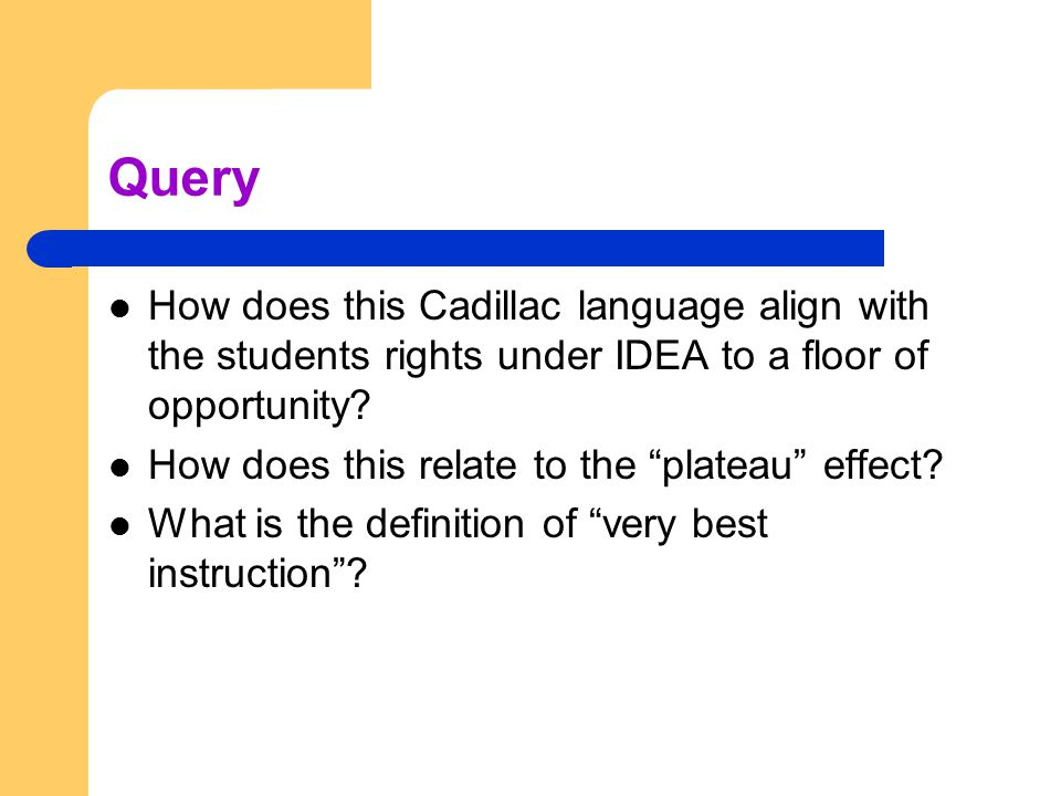 Query How does this Cadillac language align with the students rights under IDEA to a floor of opportunity.