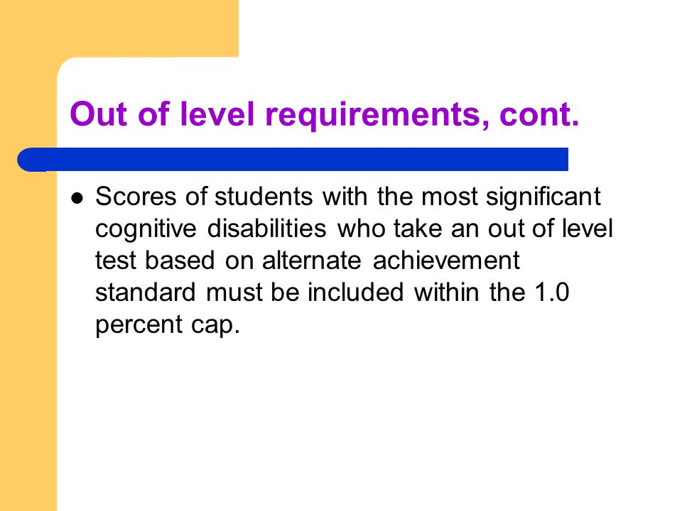 Out of level requirements, cont.