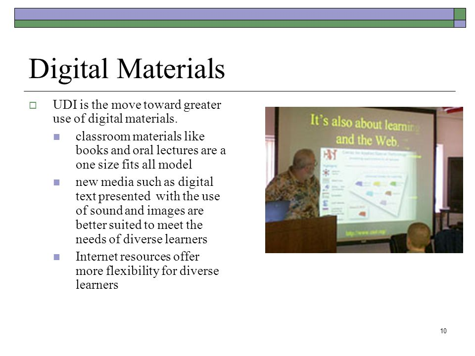 10 Digital Materials  UDI is the move toward greater use of digital materials.