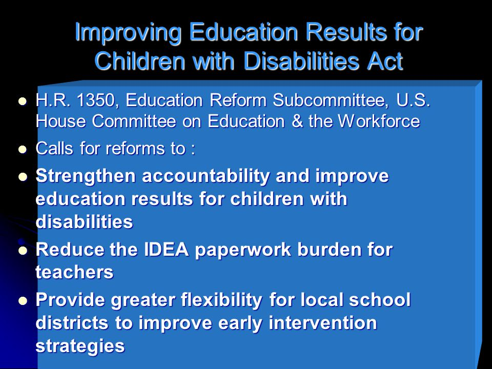 Improving Education Results for Children with Disabilities Act H.R.