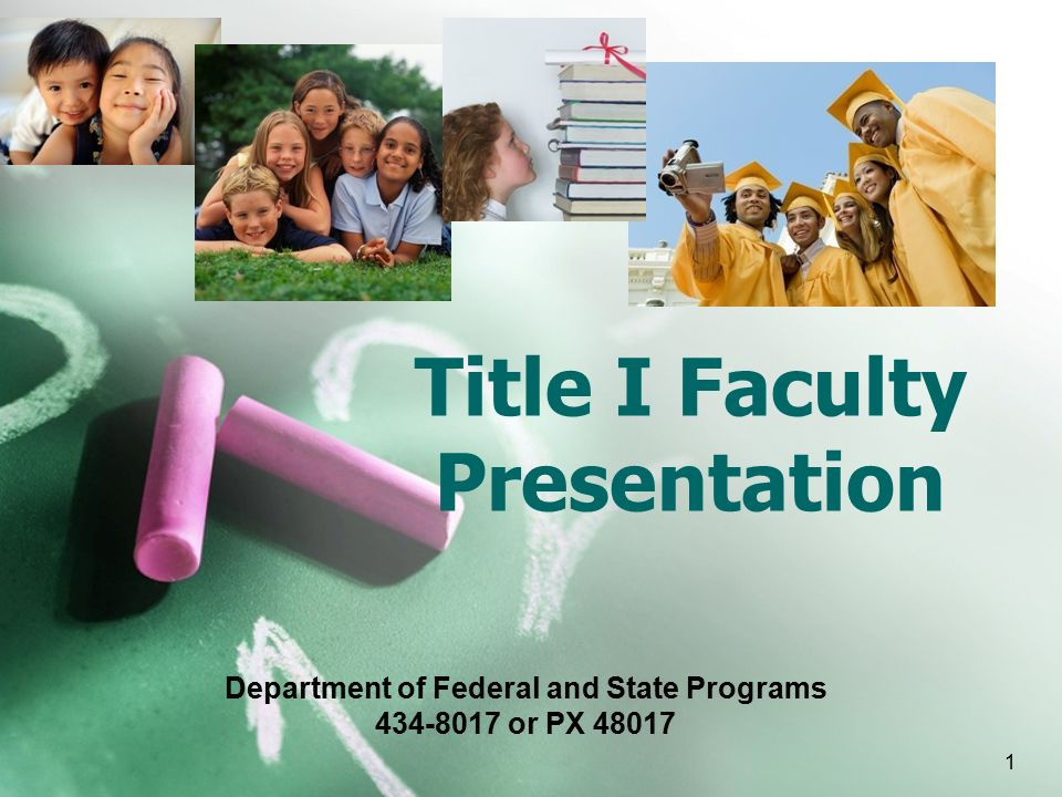 1 Title I Faculty Presentation Department of Federal and State Programs 434-8017 or PX 48017