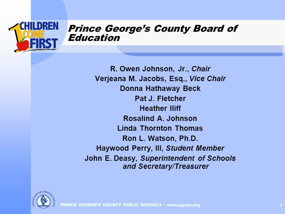 PRINCE GEORGE'S COUNTY PUBLIC SCHOOLS www.pgcps.org 2 Prince George's County Board of Education R.