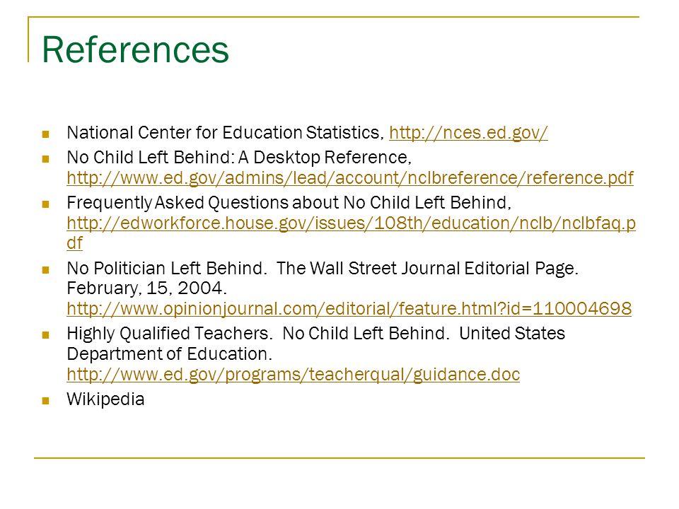 References National Center for Education Statistics, http://nces.ed.gov/http://nces.ed.gov/ No Child Left Behind: A Desktop Reference, http://www.ed.g