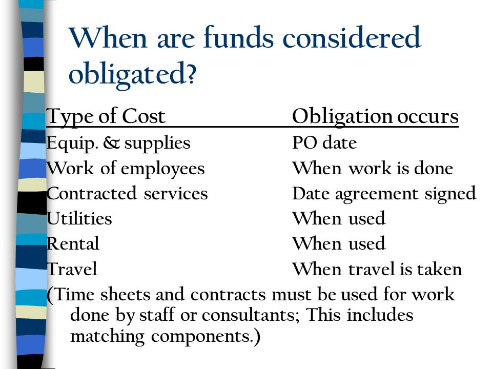 When are funds considered obligated. Type of CostObligation occurs Equip.