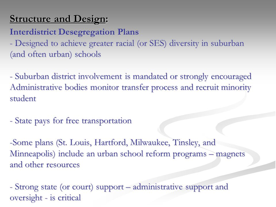 Structure and Design: Interdistrict Desegregation Plans - Designed to achieve greater racial (or SES) diversity in suburban (and often urban) schools