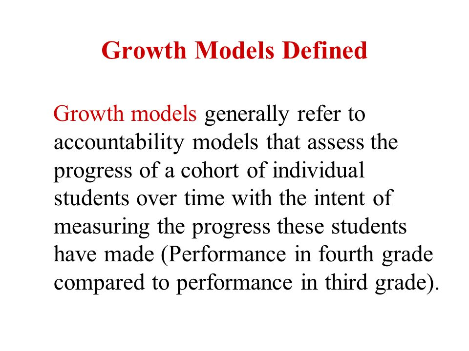Value-Added Models Defined Value-added models generally refer to a specific type of growth model in which student demographic data or other statistical controls are used to attempt to analyze the specific effects of a particular school, program, or teacher on student learning.