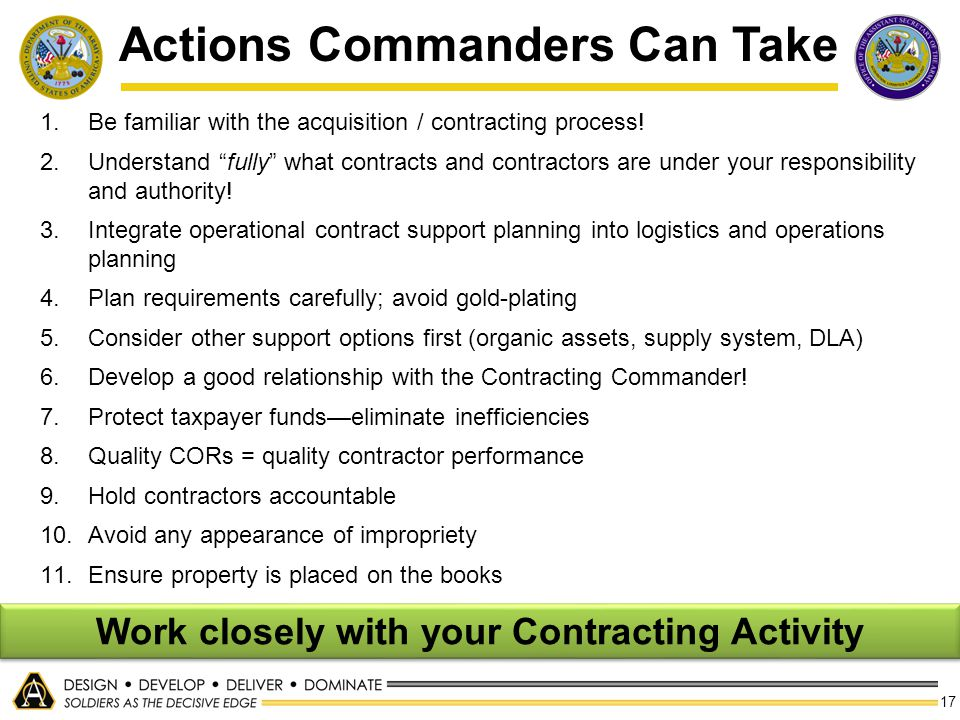 """17 Actions Commanders Can Take 1.Be familiar with the acquisition / contracting process! 2.Understand """"fully"""" what contracts and contractors are under"""