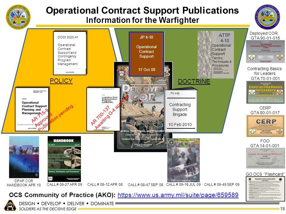 18 Contracting Basics for Leaders GTA 70-01-001 CERP GTA 90-01-017 FOO GTA 14-01-001 CALL # 09-27 APR 09 CALL # 08-12 APR 08 Operational Contract Supp