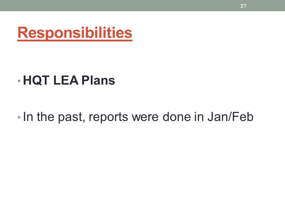 HQT LEA Plans In the past, reports were done in Jan/Feb 27 Responsibilities